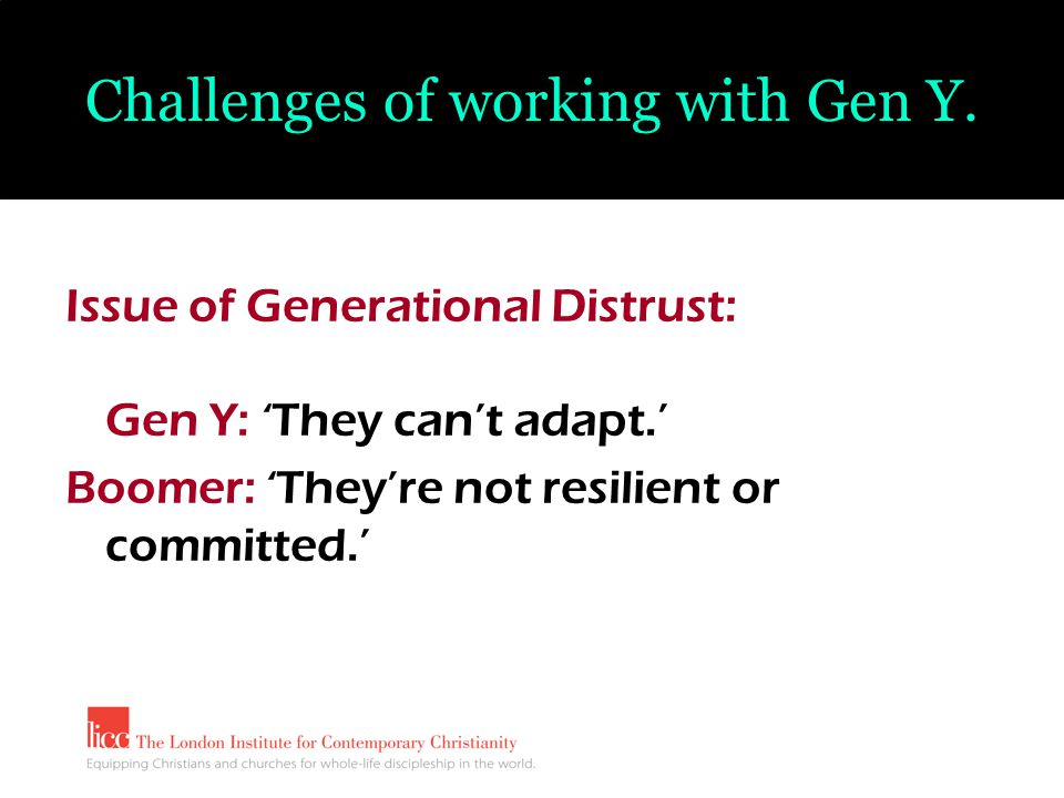 Challenges of working with Gen Y.