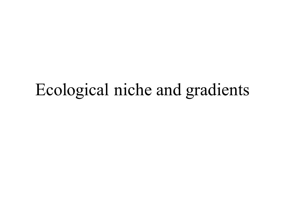 Ecological niche and gradients