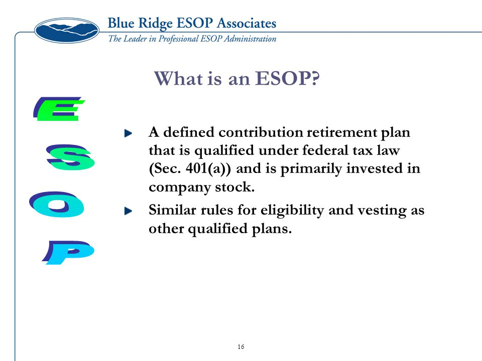 A defined contribution retirement plan that is qualified under federal tax law (Sec. 401(a)) and is primarily invested in company stock. Similar rules