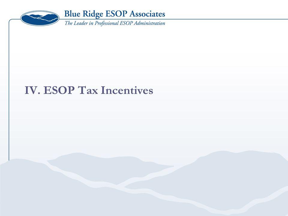 IV. ESOP Tax Incentives