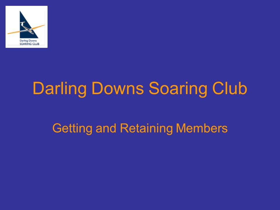 Inter club relationships Caboolture Gliding Club Reciprocal Agreement –Join only one club –450 AEFs a year, (DDSC 40 AEFs a year) –Caboolture Week 1-2 times a year –DDSC Instructors help Caboolture Boonah Club week Tauranga Club visit Omarama Club reciprocal agreement Overseas visitors every month