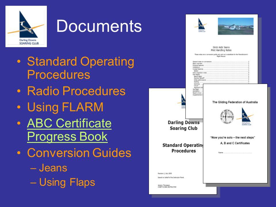 Documents Standard Operating Procedures Radio Procedures Using FLARM ABC Certificate Progress BookABC Certificate Progress Book Conversion Guides –Jeans –Using Flaps