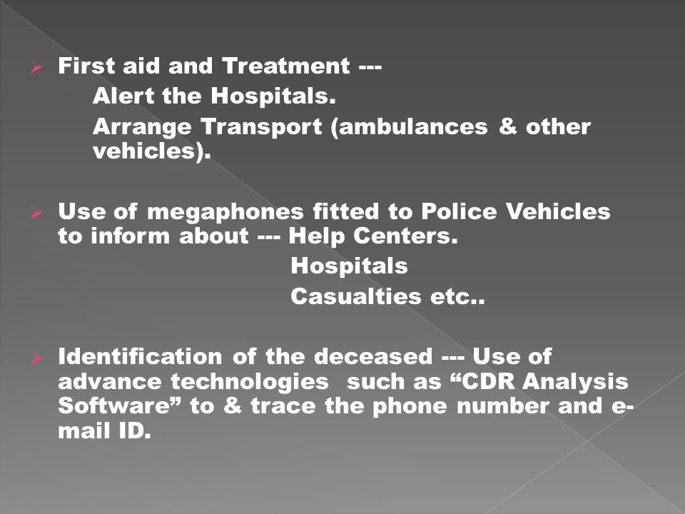  First aid and Treatment --- Alert the Hospitals.