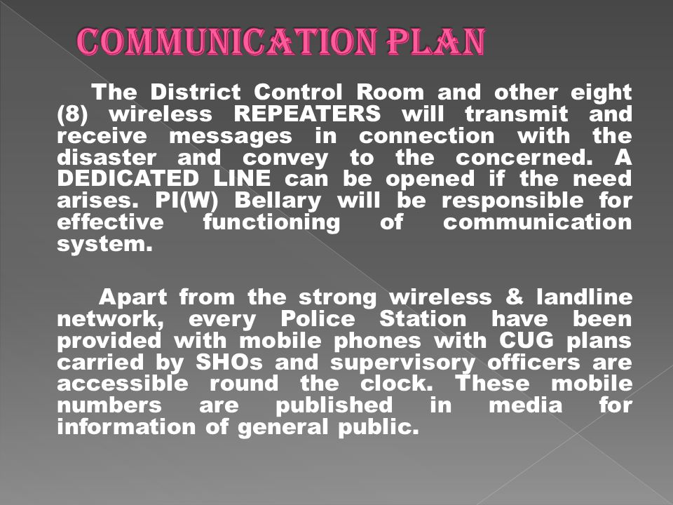 The District Control Room and other eight (8) wireless REPEATERS will transmit and receive messages in connection with the disaster and convey to the concerned.