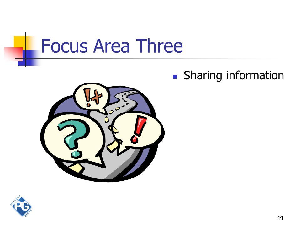 44 Focus Area Three Sharing information