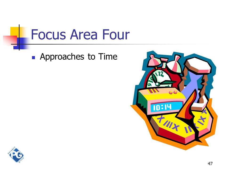47 Focus Area Four Approaches to Time
