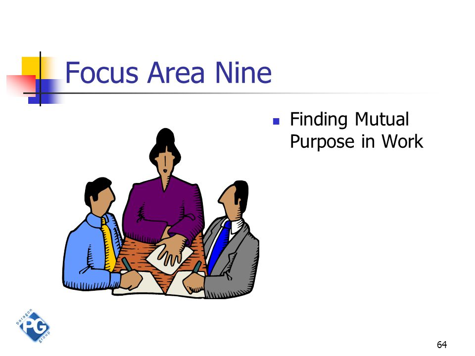 64 Focus Area Nine Finding Mutual Purpose in Work