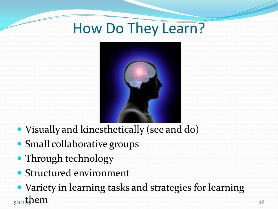 5/4/201526 How Do They Learn.