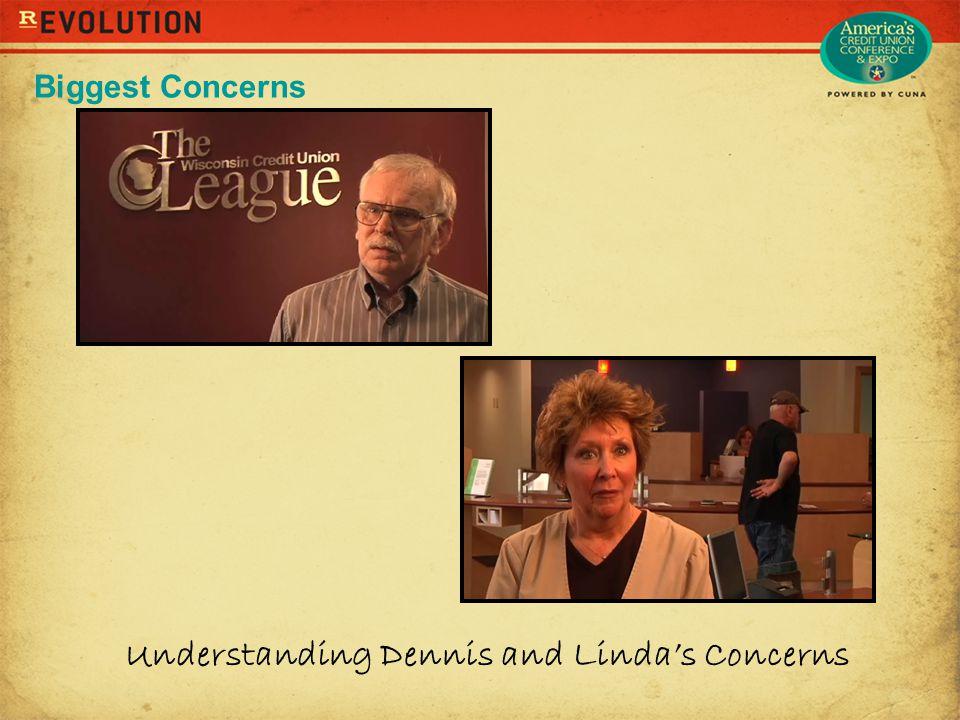 Understanding Dennis and Linda's Concerns Biggest Concerns