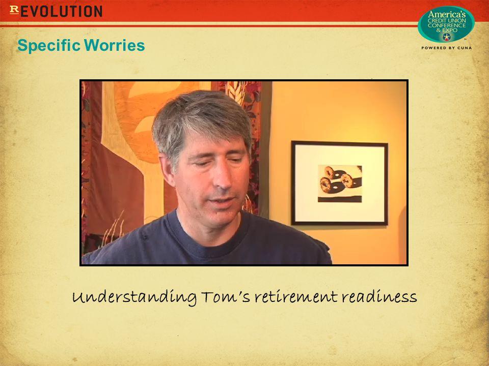 Understanding Tom's retirement readiness Specific Worries