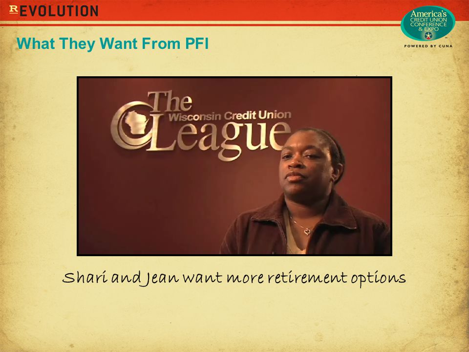 Shari and Jean want more retirement options What They Want From PFI