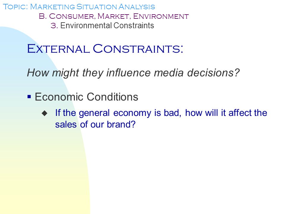 Internal Constraints: How might they influence media decisions.