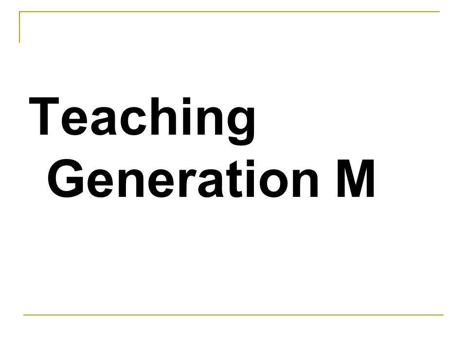 Teaching Generation M