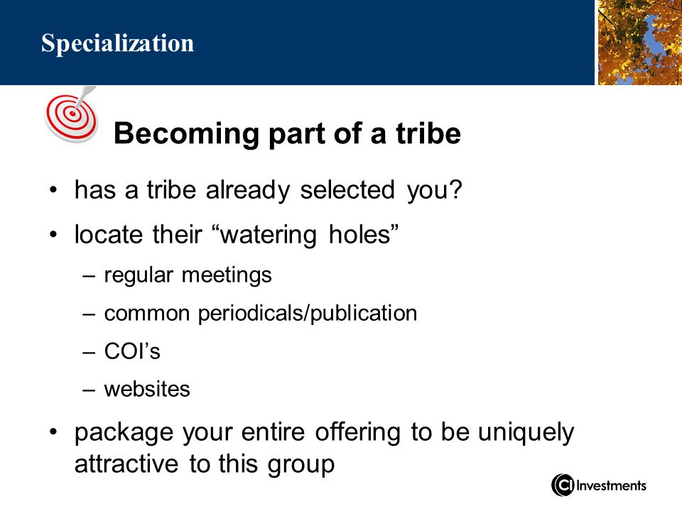 Becoming part of a tribe Specialization has a tribe already selected you.