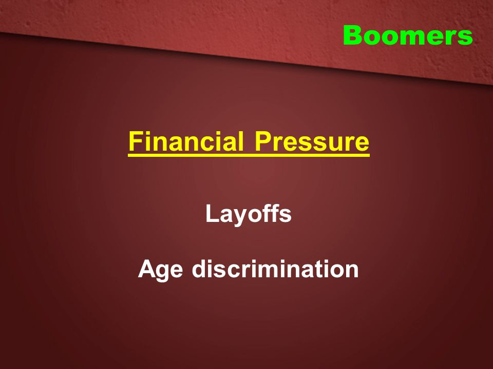 Boomers Financial Pressure Layoffs Age discrimination