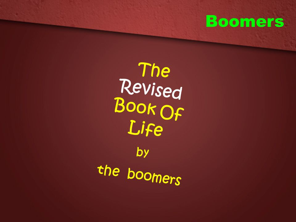 Boomers The Revised Book Of Life by the boomers