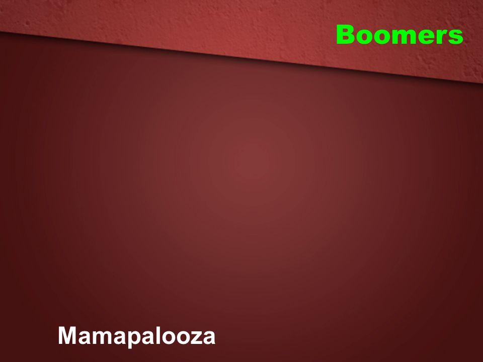 Boomers Mamapalooza