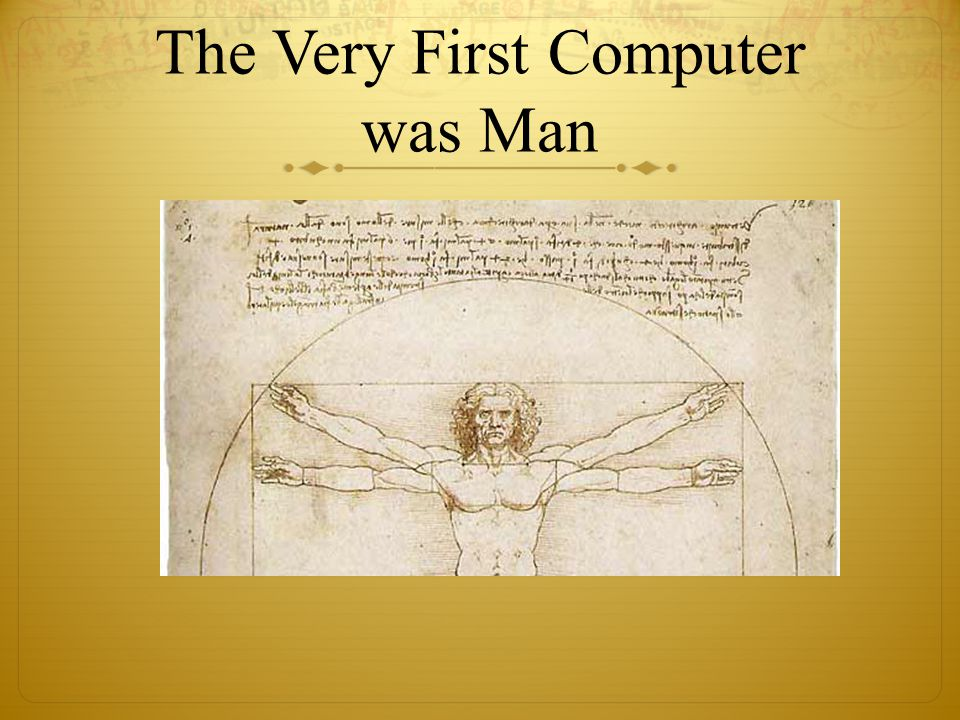 The Very First Computer was Man