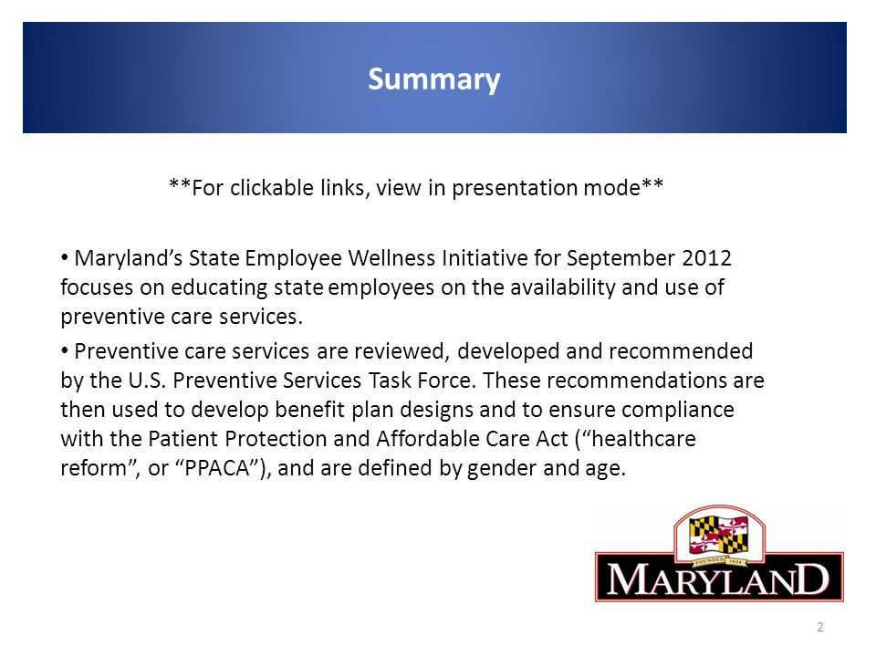 **For clickable links, view in presentation mode** Maryland's State Employee Wellness Initiative for September 2012 focuses on educating state employees on the availability and use of preventive care services.