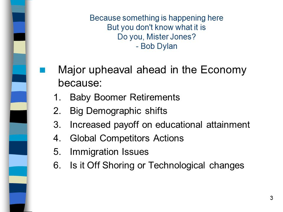 4 Major Drivers of Change in the Economy Baby Boomer Retirements