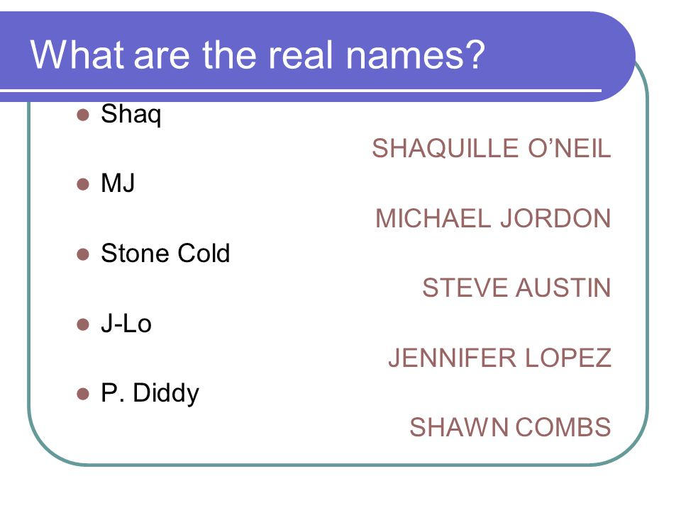 What are the real names.