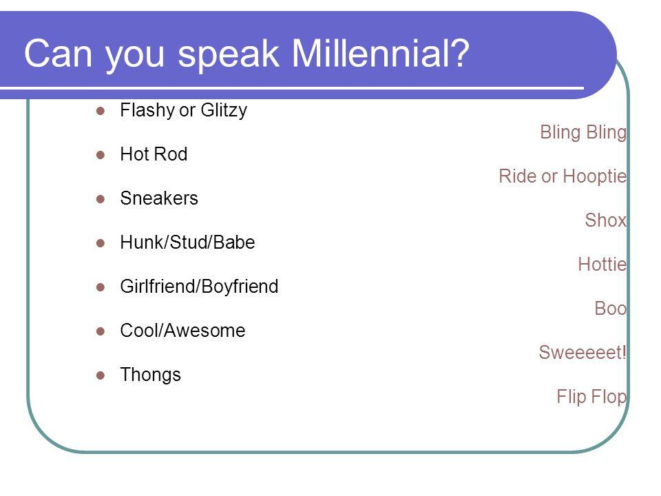 Can you speak Millennial.