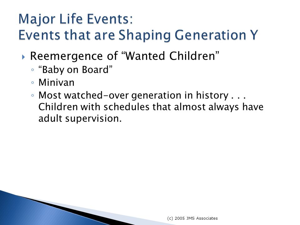  Reemergence of Wanted Children ◦ Baby on Board ◦ Minivan ◦ Most watched-over generation in history...