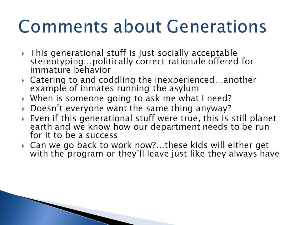  include the generation of the employee  the actual problem  your reaction  how it was resolved  how you might handle it differently (c) 2005 JMS Associates Describe your worst Gen X, Gen Y or Boomer employee experience