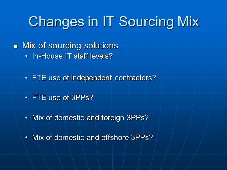 Changes in IT Sourcing Mix Mix of sourcing solutions Mix of sourcing solutions In-House IT staff levels In-House IT staff levels.