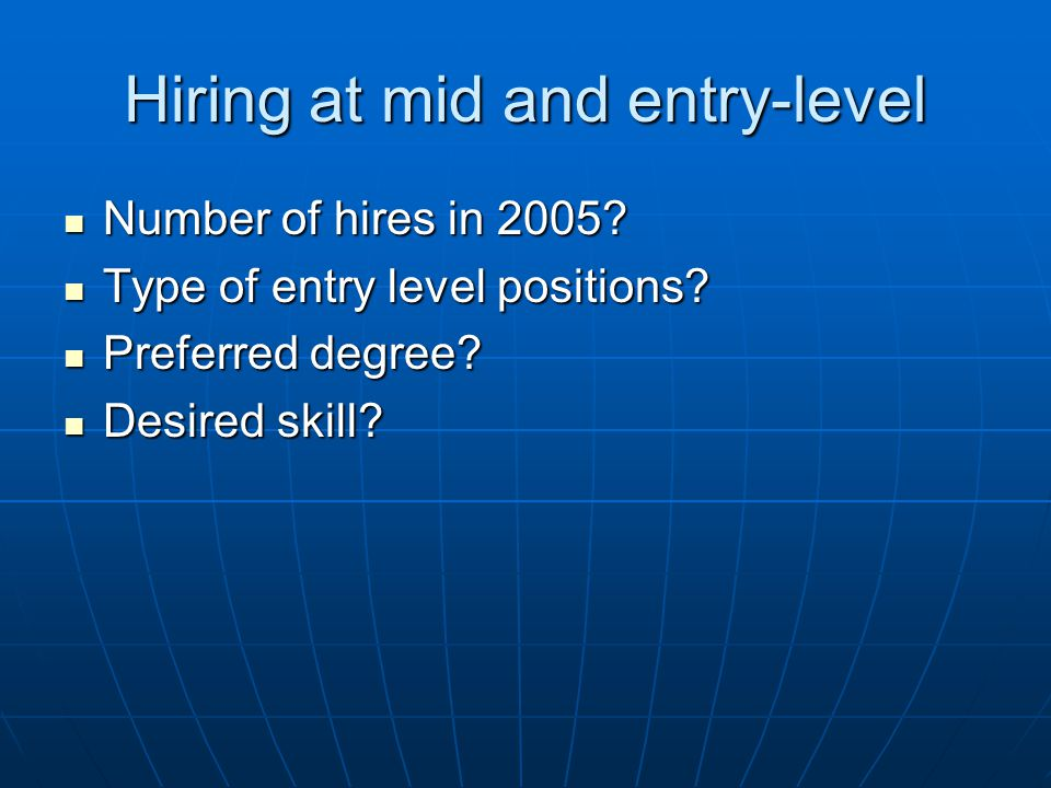 Hiring at mid and entry-level Number of hires in 2005.