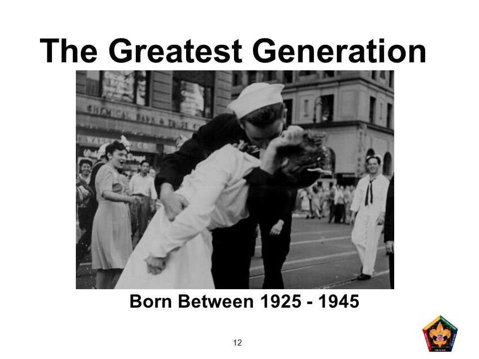 12 The Greatest Generation Born Between 1925 - 1945