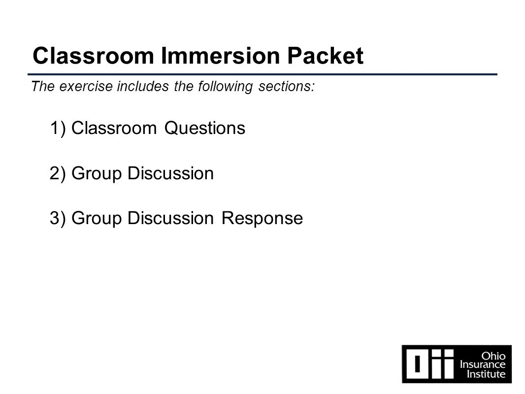 Classroom Immersion Packet 1) Classroom Questions 2) Group Discussion 3) Group Discussion Response The exercise includes the following sections: