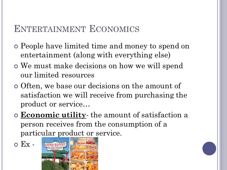 C HAPTER 9.2 – E NTERTAINMENT T ECHNOLOGY AND M ARKETING Objectives: Explain the economic utility of entertainment Discuss the impact of technology on entertainment Describe the need for balance between privacy and marketing information Essential Question – What is economic utility