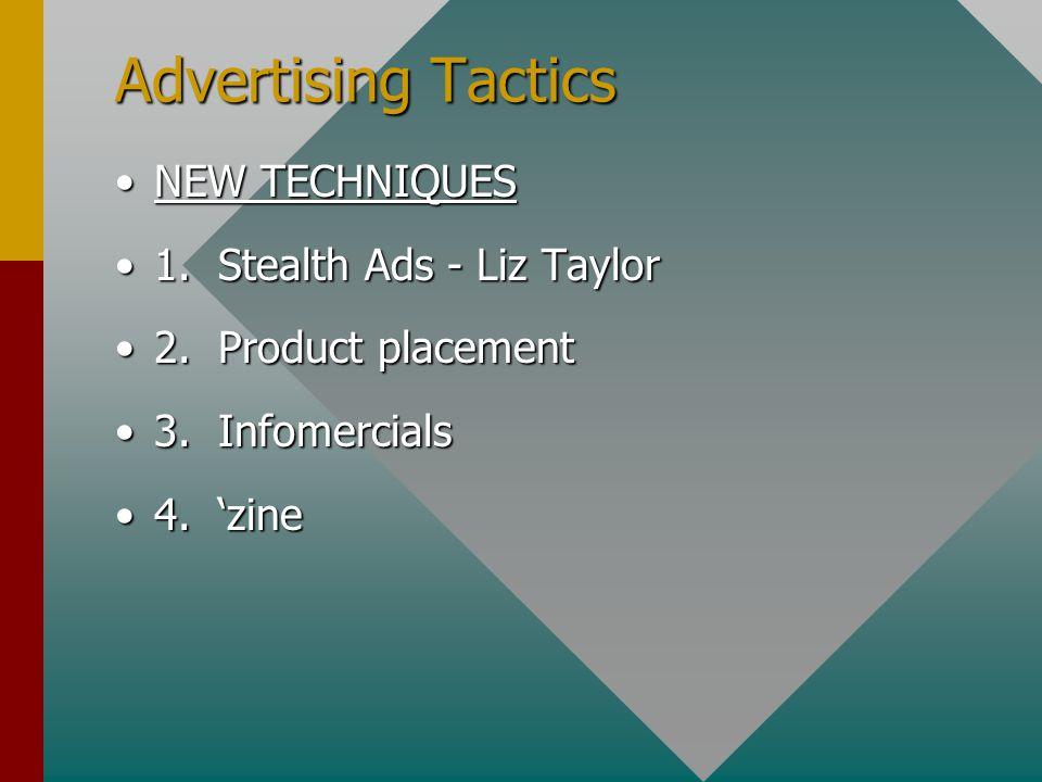 Advertising Tactics NEW TECHNIQUESNEW TECHNIQUES 1.
