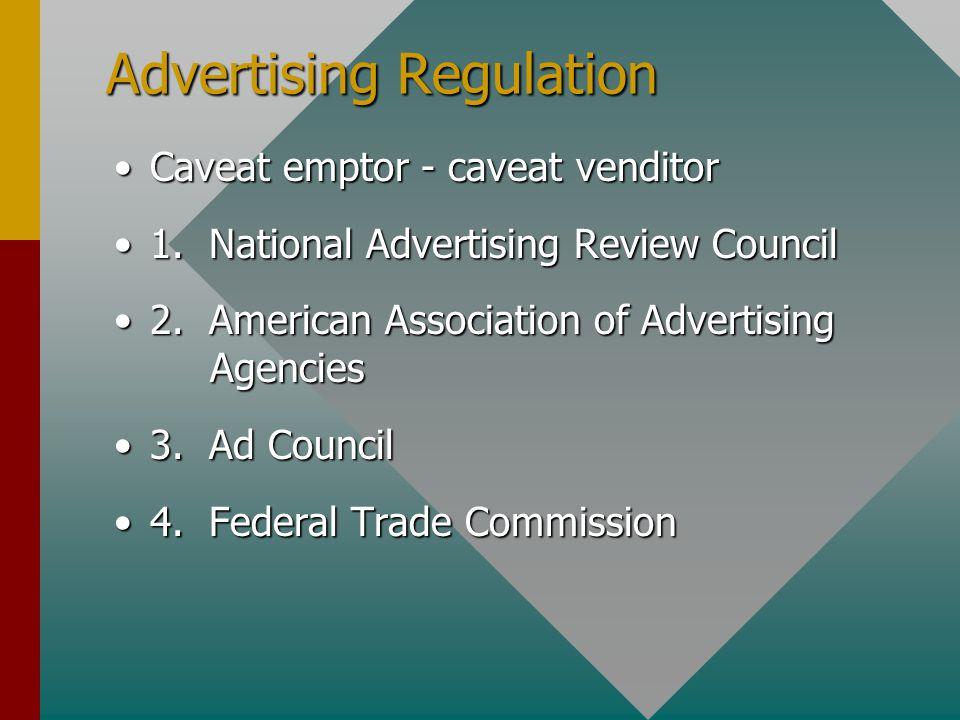Advertising Regulation Caveat emptor - caveat venditorCaveat emptor - caveat venditor 1.