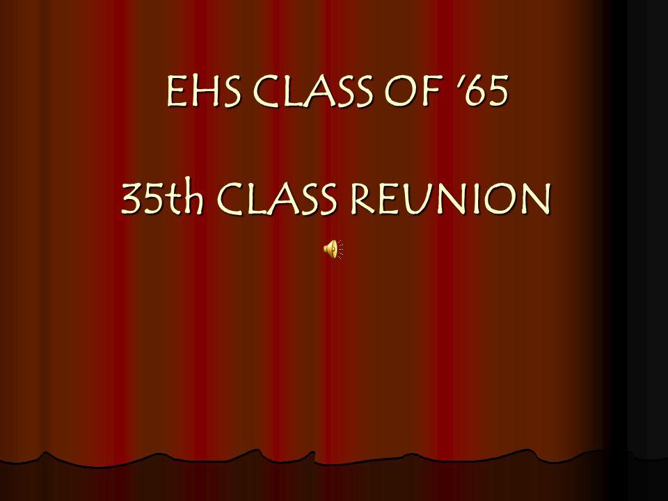 EHS CLASS OF 65 35th CLASS REUNION