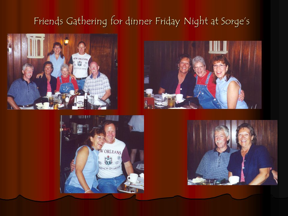 Friends Gathering for dinner Friday Night at Sorge's