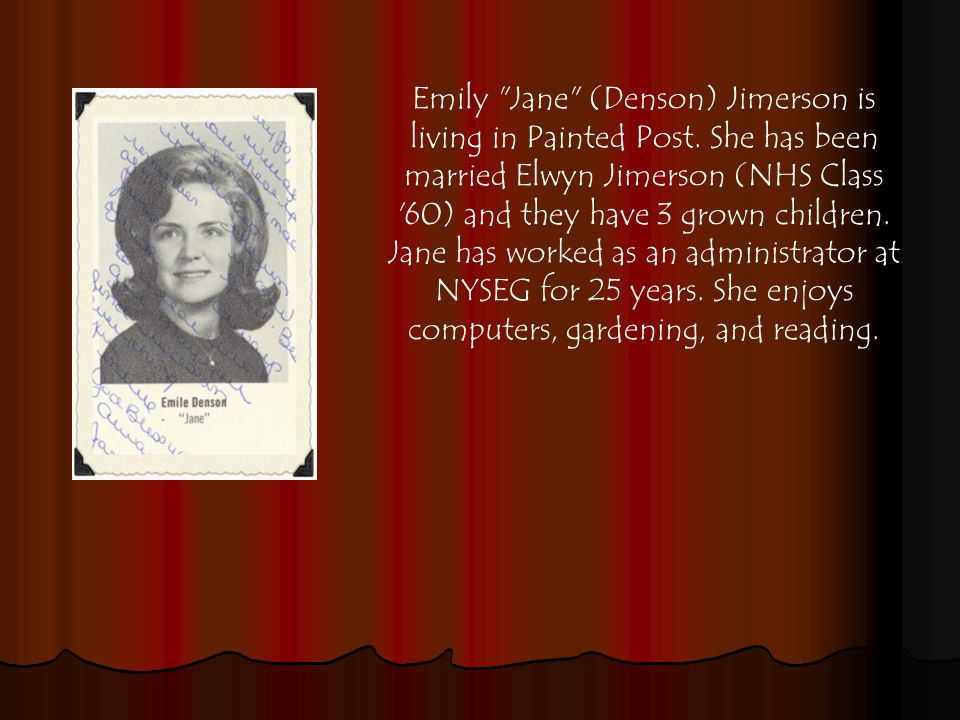 Emily Jane (Denson) Jimerson is living in Painted Post.