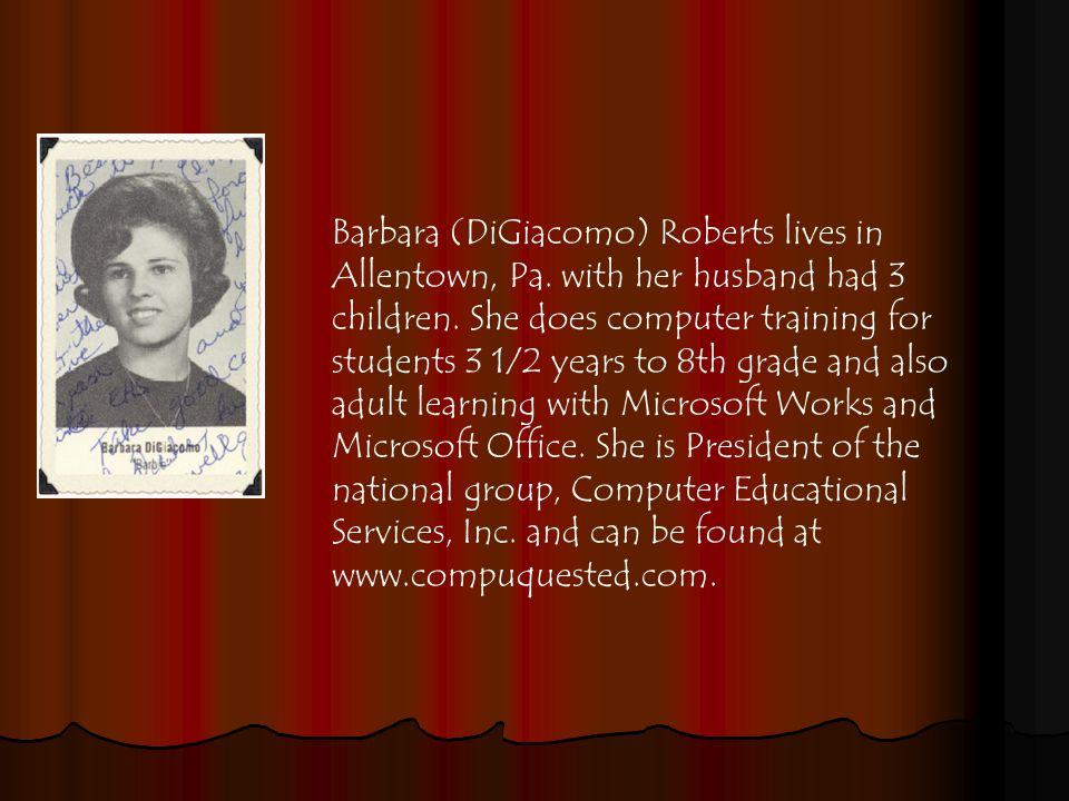 Barbara (DiGiacomo) Roberts lives in Allentown, Pa.