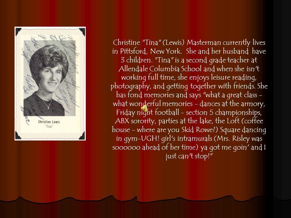 Christine Tina (Lewis) Masterman currently lives in Pittsford, New York.