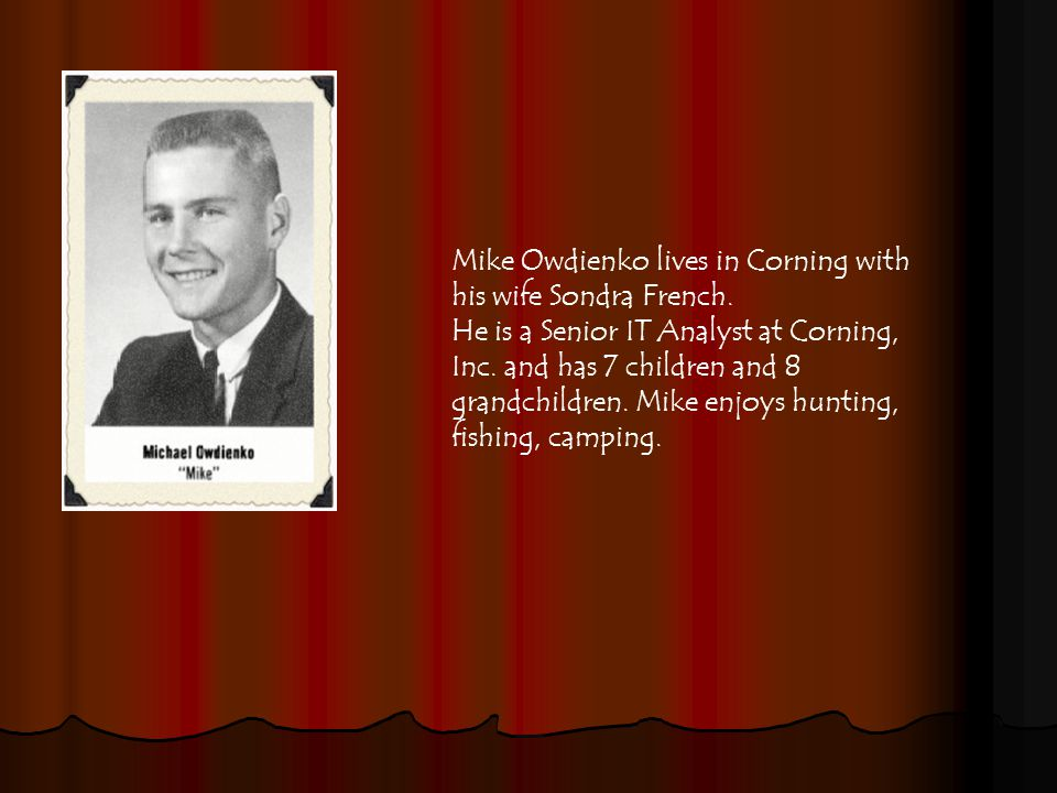 Mike Owdienko lives in Corning with his wife Sondra French.