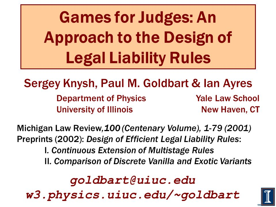 Games for Judges: An Approach to the Design of Legal Liability Rules Sergey Knysh, Paul M.