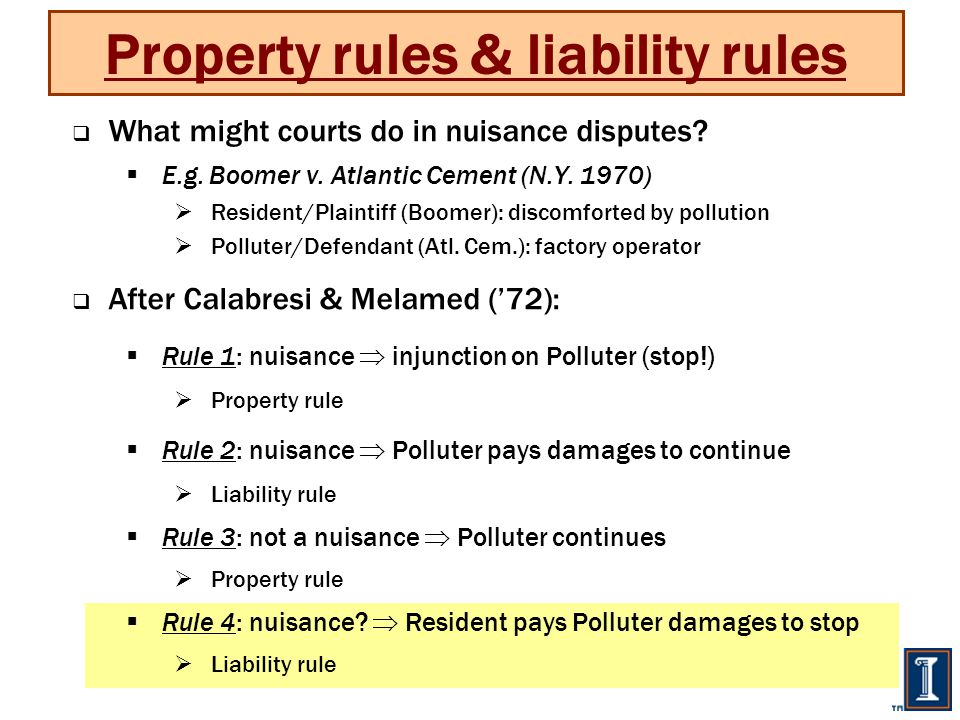 Property rules & liability rules  What might courts do in nuisance disputes.