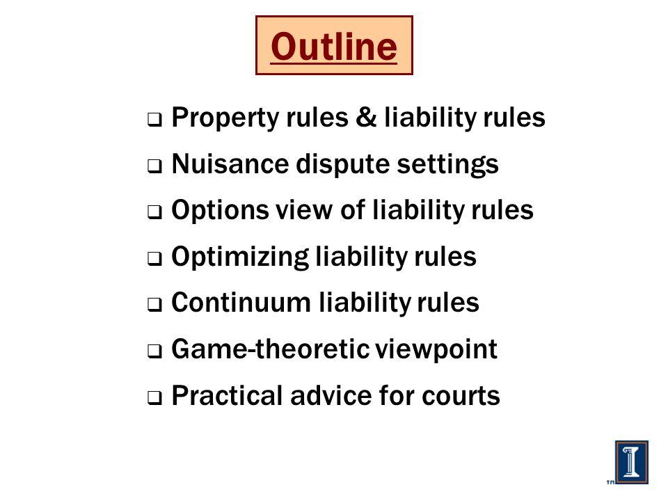 Property rules & liability rules  Property rules: protect by deterrence  Liability rules: protect by compensation