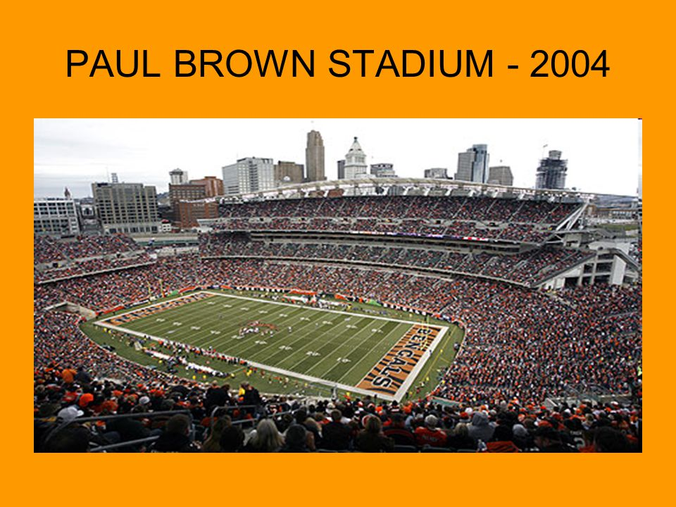 PAUL BROWN STADIUM - 2004