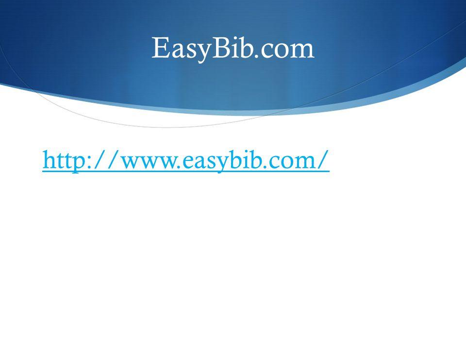 EasyBib.com http://www.easybib.com/