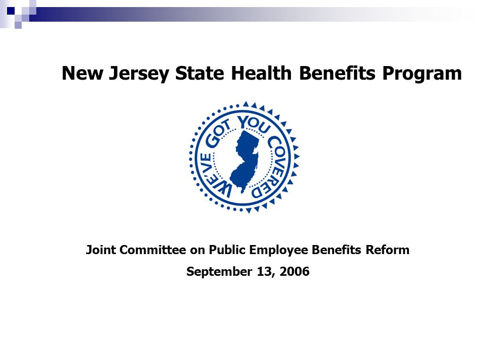 New Jersey State Health Benefits Program Joint Committee on Public Employee Benefits Reform September 13, 2006