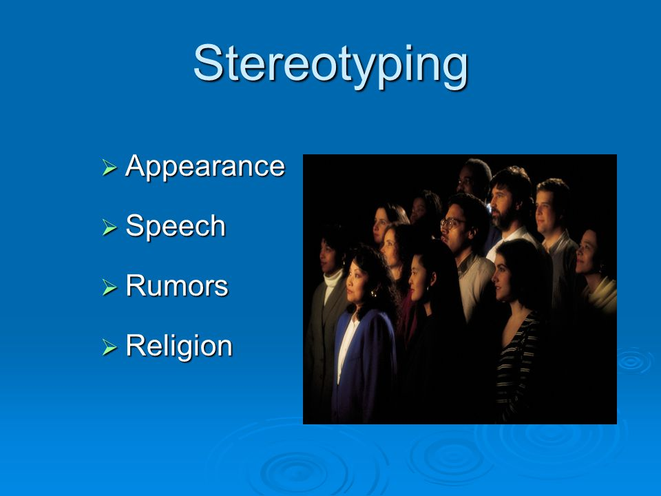 Stereotyping  Appearance  Speech  Rumors  Religion