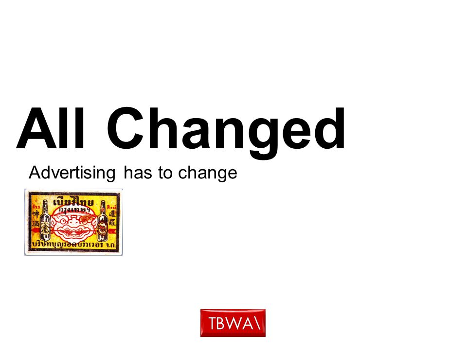 All Changed Advertising has to change