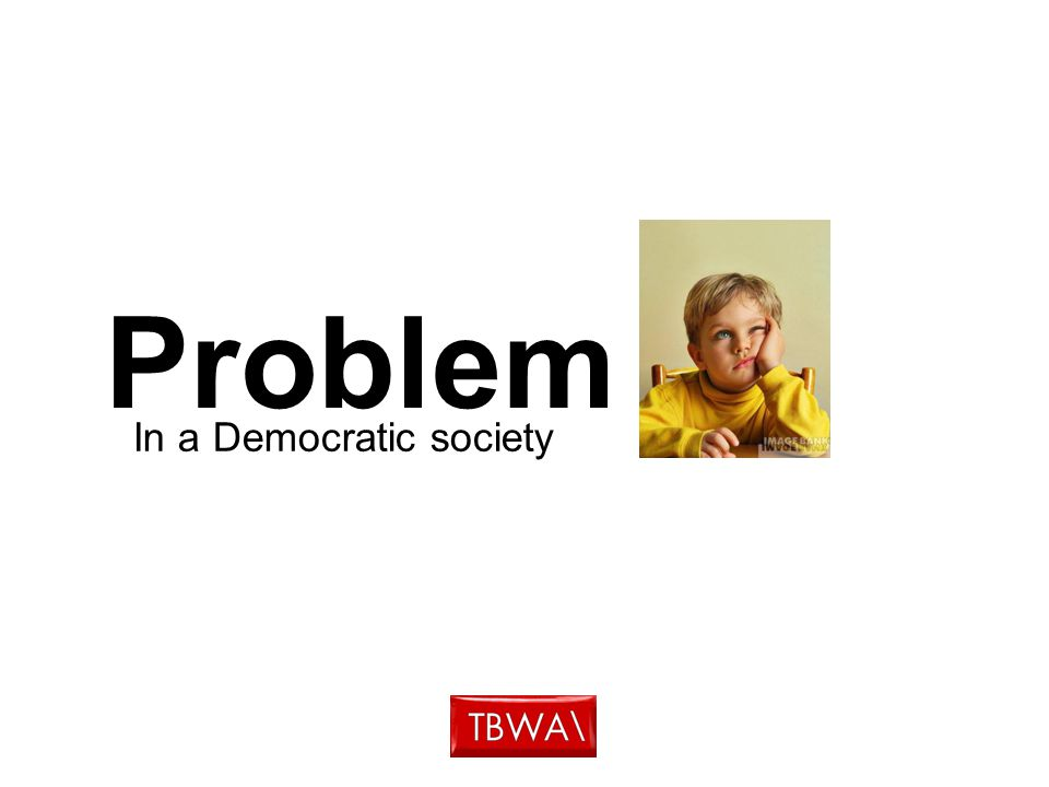 Problem In a Democratic society
